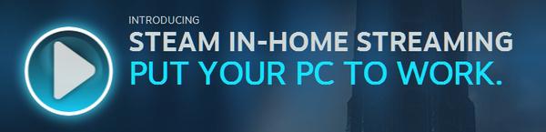 Valve lisäsi Steamiin pelien suoratoiston kotiverkossa