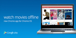 Chromebooks get Offline viewing for Google Play videos