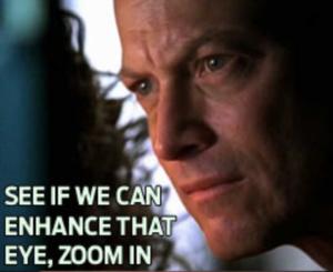 Muistatko CSI:ssä käytetyn superzoomuksen? Se on nyt täyttä totta