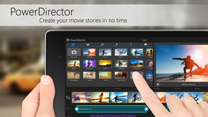 CyberLink's PowerDirector video editor hits Android, Windows 8 tablets