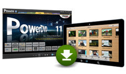 CyberLink unveils PoweDVD Mobile for Android tablets