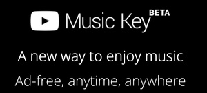YouTube Music Key now available in beta