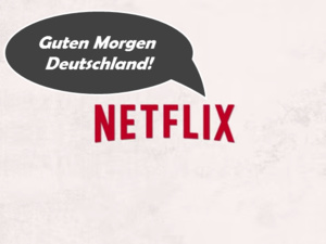 Netflix gelanceerd in Duitsland, inclusief ondersteuning voor Apple TV