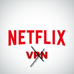 Netflix gaat VPN-gebruikers blokkeren