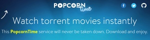 Popcorn Time returns with new domain, vows to live forever