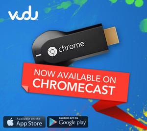 VUDU, Rdio en Crackle nu met Chromecast ondersteuning